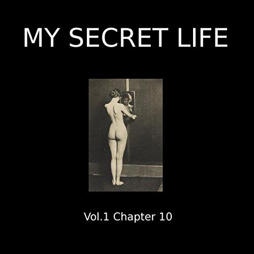 My Secret Life: Volume One Chapter Ten cover art