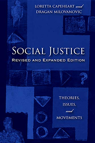 Compare Textbook Prices for Social Justice: Theories, Issues, and Movements Revised and Expanded Edition Critical Issues in Crime and Society Reprint Edition ISBN 9781978806856 by Capeheart, Loretta,Milovanovic, Dragan