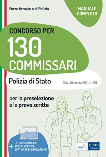 Concorso 130 Commissari nella Polizia di Stato: Teoria e test per la preselezione e le prove scritte