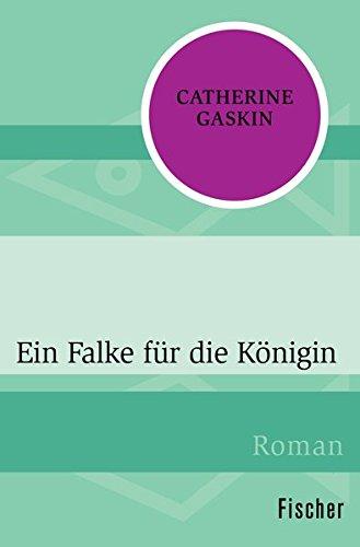 Ein Falke für die Königin: Roman