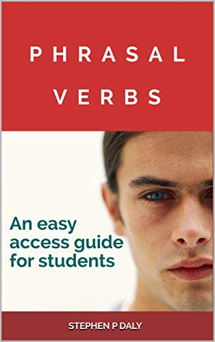 PHRASAL VERBS: An easy access guide for students (English Edition)