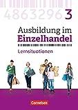 Ausbildung im Einzelhandel - Neubearbeitung - Allgemeine Ausgabe: 3. Ausbildungsjahr - Arbeitsbuch mit Lernsituationen