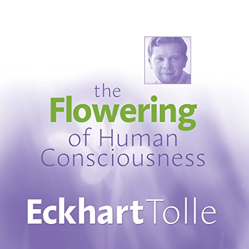 The Flowering of Human Consciousness audiobook cover art