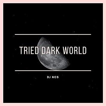 TRIED DARK WORLD