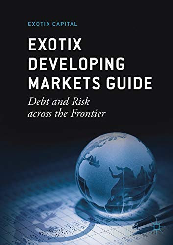 Exotix Developing Markets Guide: Debt and Risk across the Frontier