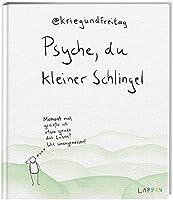 Psyche, du kleiner Schlingel: Moment mal, geniesse ich etwa gerade das Leben? Wie unangemessen! | Das zweite grosse Buch von @kriegundfreitag