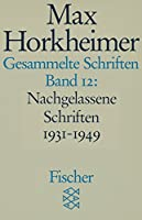 Gesammelte Schriften XII: Nachgelassene Schriften 1931-1949