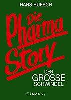 Die Pharmastory: Der grosse Schwindel