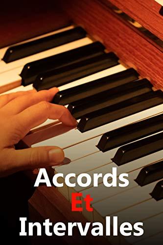 Accords et Intervalles: Maîtrisez le savoir-faire de ces bases musicales! (French Edition)