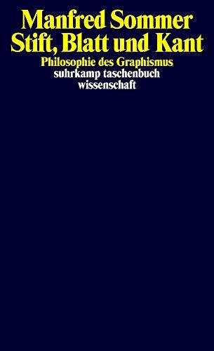 Stift, Blatt und Kant: Philosophie des Graphismus (suhrkamp taschenbuch wissenschaft)