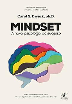 Mindset: A nova psicologia do sucesso por [Carol Dweck, S. Duarte]