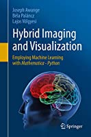 Hybrid Imaging and Visualization: Employing Machine Learning with Mathematica - Python
