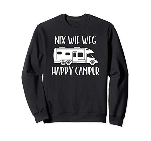 Nix wie weg , Happy Camper, Camping, Wohnwagen, Urlaub Sweatshirt