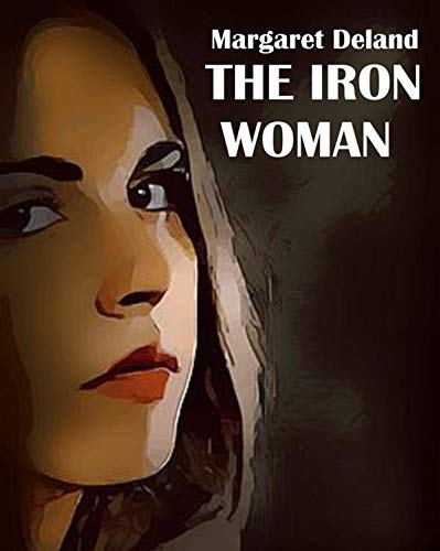 The Iron Woman-Original Edition(Annotated) (English Edition)