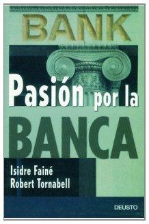 Pasión por la banca (FINANZAS Y CONTABILIDAD)
