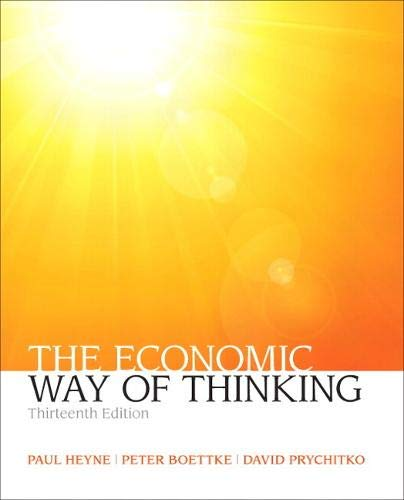 Compare Textbook Prices for Economic Way of Thinking, The Myeconlab 13 Edition ISBN 9780132991292 by Heyne, Paul,Boettke, Peter,Prychitko, David