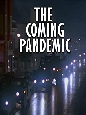 The Coming Pandemic