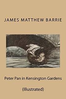 Peter Pan in Kensington Gardens: (Illustrated)