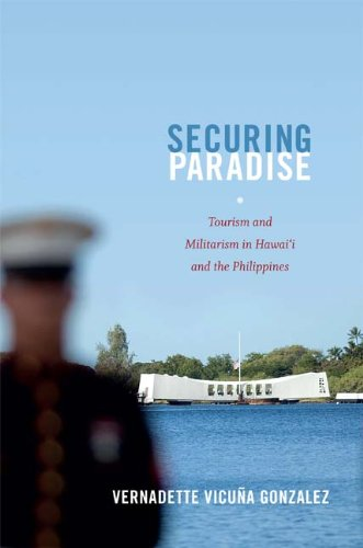 Securing Paradise: Tourism and Militarism in Hawai'i and the Philippines (Next Wave: New Directions in Women's Studies)