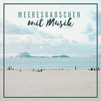 Meeresrauschen mit Musik