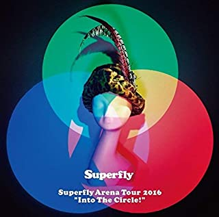 """Superfly Arena Tour 2016""""Into The Circle!""""(DVD+CD)(初回限定盤)"""