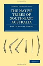 The Native Tribes of South-East Australia (Cambridge Library Collection - Linguistics)