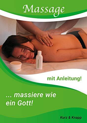 Massage: mit Anleitung: Massiere wie ein Gott