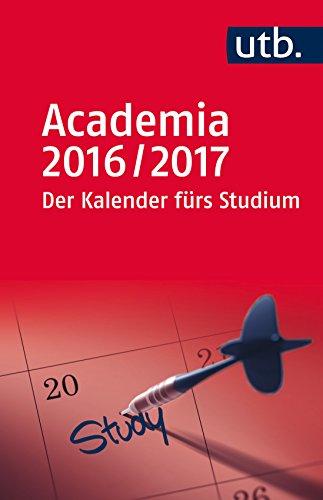 Academia: Der Kalender fürs Studium 2016/2017  September 2016 bis August 2017