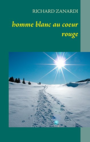 homme blanc au coeur rouge (French Edition)