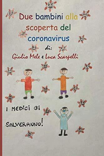 Due bambini alla scoperta del coronavirus: Pandemia pussa via!