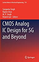 CMOS Analog IC Design for 5G and Beyond (Lecture Notes in Electrical Engineering, 719)