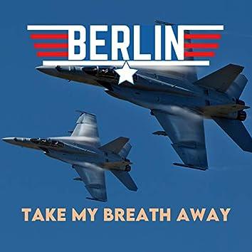 Take My Breath Away (UK Chart Top 40 - No. 1)