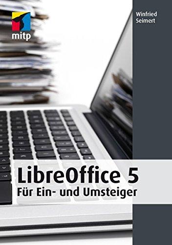 Libre Office 5: für Ein- und Umsteiger (mitp Anwendungen)