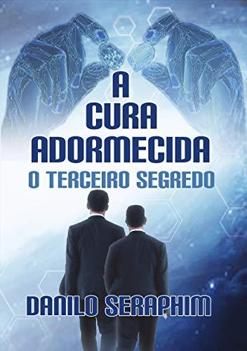 A CURA ADORMECIDA: O TERCEIRO SEGREDO