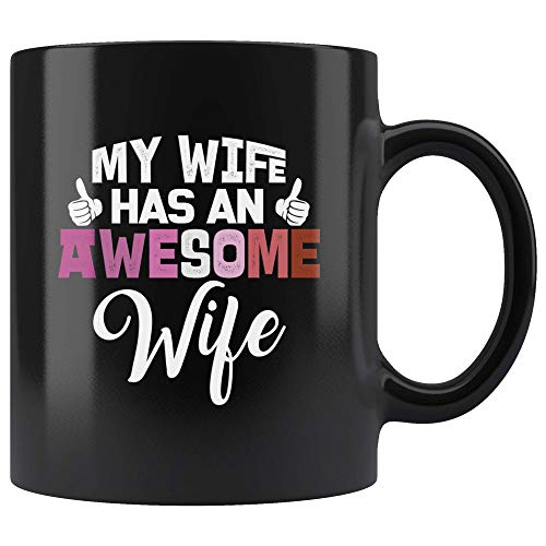 Funny Lesbian LGBT Gift Mug-Hers and Hers Gifts-My Wife Has An Awesome Wife Lesbian Ceramic Coffee Mug- Lesbian Couple Gifts For Girlfriend- Lesbian Wedding Anniversary Gift 11oz