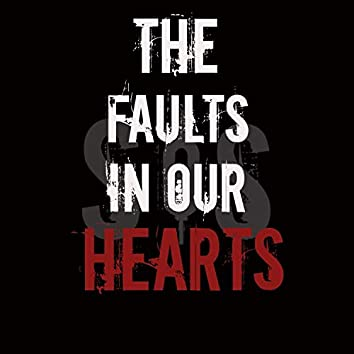 The Faults in Our Hearts