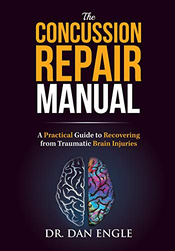 The Concussion Repair Manual: A Practical Guide to Recovering from...