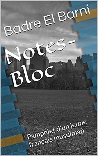 Couverture du livre Notes-Bloc: Pamphlet d'un jeune français musulman