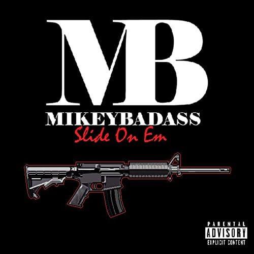 MikeyBadAss