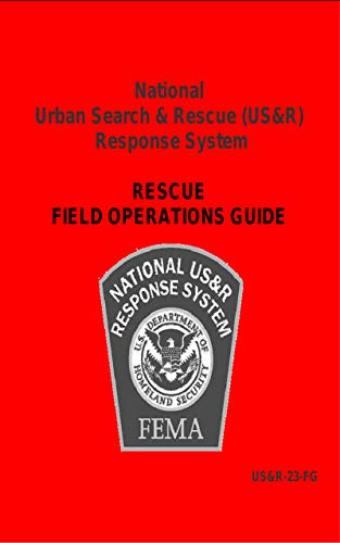 National Urban Search & Rescue (US&R) Response System Rescue Field Operations Guide (English Edition)