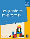 Les grandeurs et les formes à l'école maternelle (+ CD-Rom/Téléchargement)