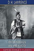 Mornings in Mexico (Esprios Classics)