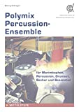 Polymix: Percussion - Ensemble: Percussion Ensemble für Marimba, Percussion, Drumset Becher und Besenstiel