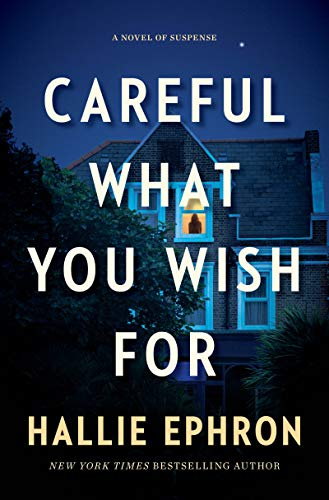 Image of Careful What You Wish For: A Novel of Suspense