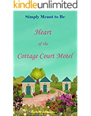 Heart of the Cottage Court Motel (Simply Meant To Be Book 1)