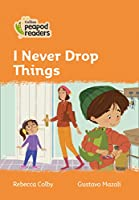 Level 4 – I Never Drop Things (Collins Peapod Readers)