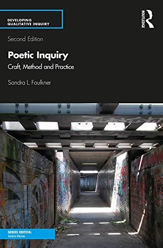 Poetic Inquiry: Craft, Method and Practice (Developing Qualitative Inquiry)