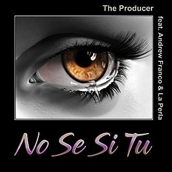 No Se Si Tu (feat. Andrew Franco, La Perla)