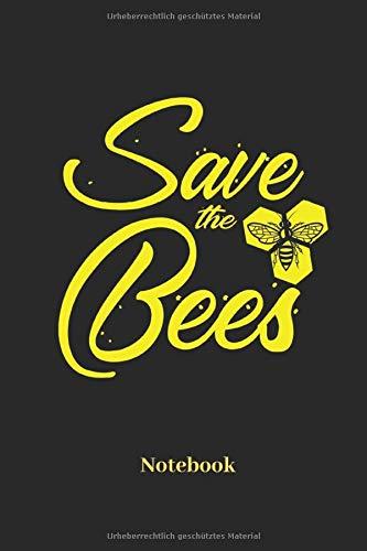 Save The Bees Notebook: Liniertes Notizbuch für Imker und Bienen Fans - Notizheft, Klatte für Männer, Frauen und Kinder