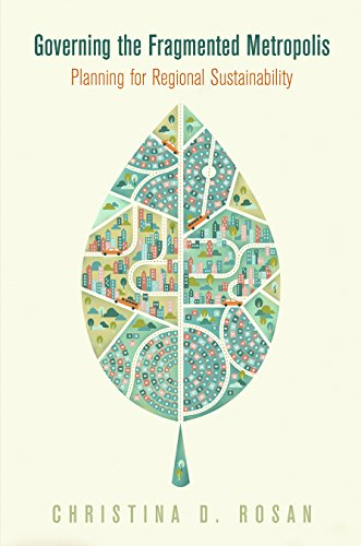 Governing the Fragmented Metropolis: Planning for Regional Sustainability (The City in the Twenty-First Century)